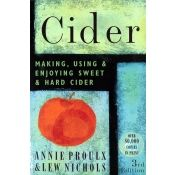 Book cover: Making, using and enjoying sweet and hard cide, by Annie Proulx and Lew Nichols - available from PleasantHillGrain.com