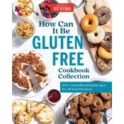 Cook's Illustrated How Can It Be Gluten Free Cookbook