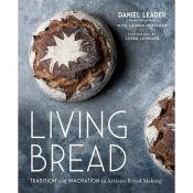 Living Bread by Daniel Leader from Bread Alone bakery