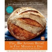 The New Artisan Bread in Five Minutes A Day Book