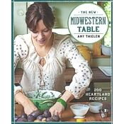 The New Midwestern Table: 200 Heartland Recipes Book