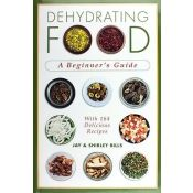 Dehydrating Food Book, A Beginner's Guide
