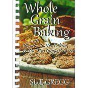 Whole Grain Baking Cookbook by Sue Gregg
