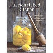 The Nourished Kitchen: Farm to Table Recipes Book